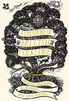 A Treasury of British Folklore, Dee Dee Chainey