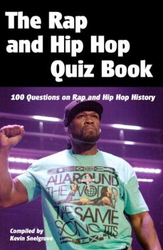 Rap and Hip Hop Quiz Book, Kevin Snelgrove