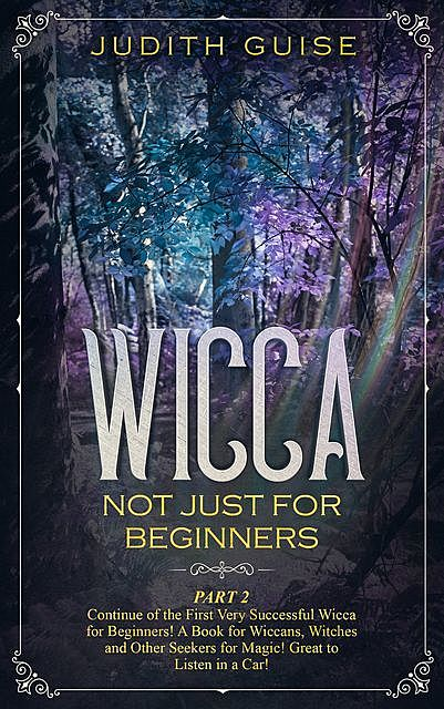 Wicca Not Just for Beginners, Judith Guise