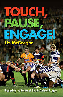 Touch, Pause, Engage!, Liz Mcgregor