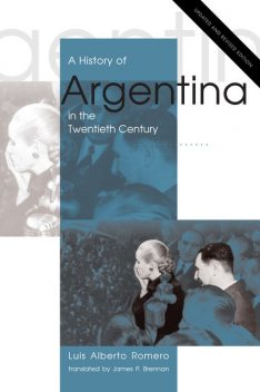 A History of Argentina in the Twentieth Century, Luis Alberto Romero
