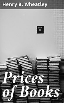 Prices of Books, Henry B. Wheatley