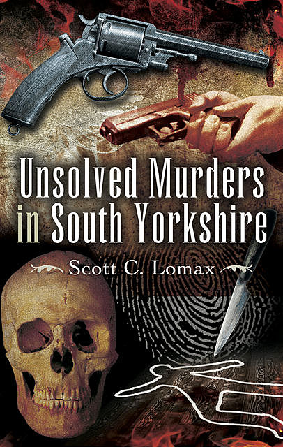 Unsolved Murders in South Yorkshire, Scott C. Lornax