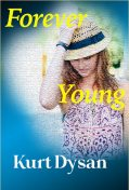 Forever Young, Kurt Dysan