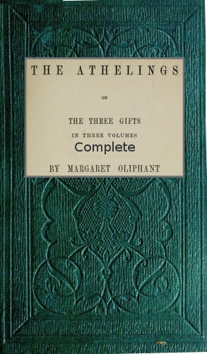 The Athelings; Complete, Oliphant