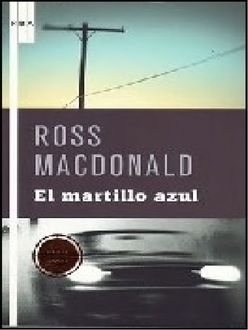 El Martillo Azul, Ross Macdonald