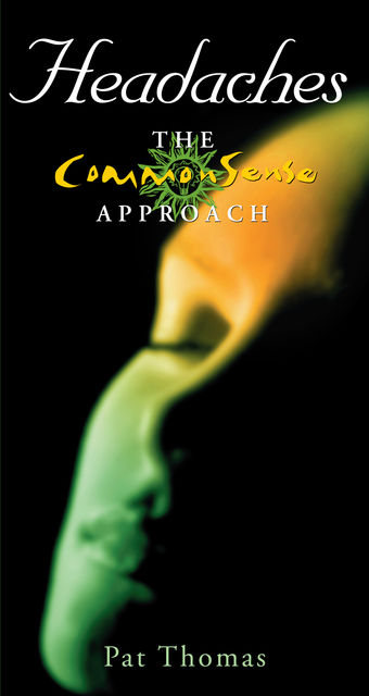 Headaches – The CommonSense Approach, Pat Thomas