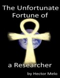 The Unfortunate Fortune of a Researcher, Hector Melo