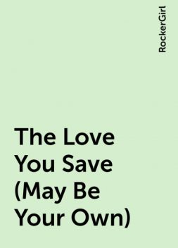 The Love You Save (May Be Your Own), RockerGirl