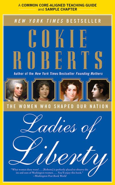 A Teacher's Guide to Ladies of Liberty, Cokie Roberts, Amy Jurskis