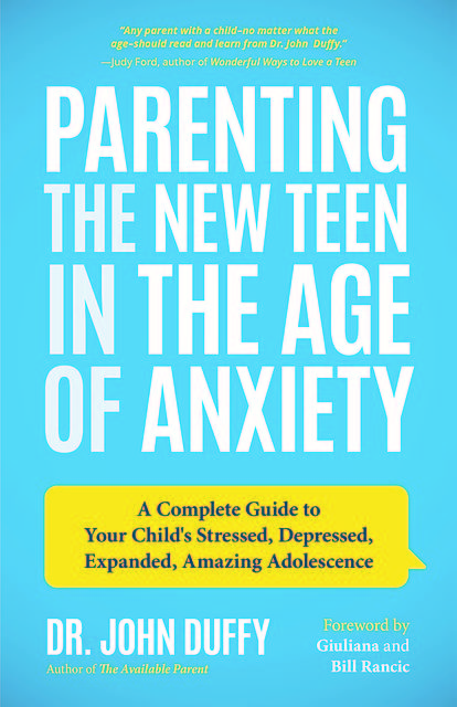 Parenting the New Teen in the Age of Anxiety, John Duffy