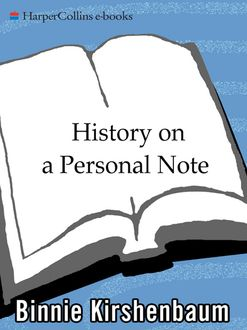 History on a Personal Note, Binnie Kirshenbaum