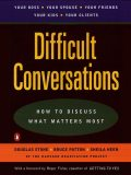 Difficult Conversations: How to Discuss What Matters Most, Stone, Douglas, Bruce, Patton, Heen, Sheila