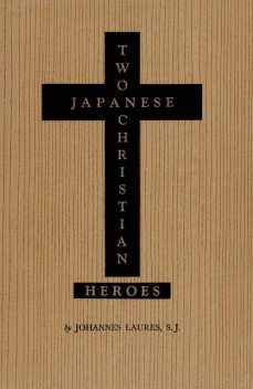 Two Japanese Christian Heroes, Johannes Laures