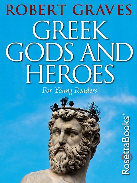Greek Gods and Heroes, Robert Graves