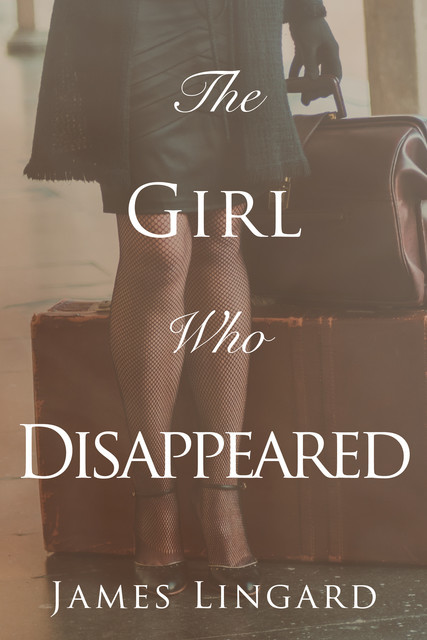 The Girl Who Disappeared, James Lingard