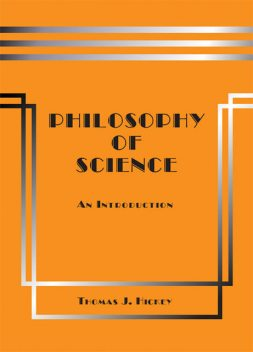 Philosophy of Science: An Introduction (Fourth Edition), Thomas J. Hickey