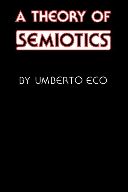 A Theory of Semiotics, Umberto Eco