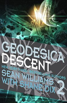 Geodesica Descent, Sean Williams, Shane Dix