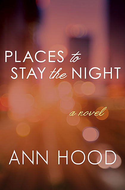 Places to Stay the Night, Ann Hood