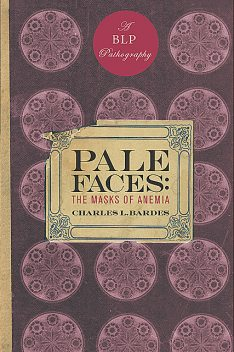 Pale Faces, Charles L. Bardes