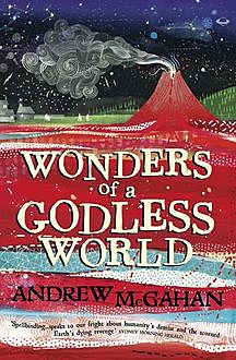 Wonders of a Godless World, Andrew McGahan