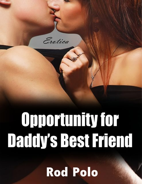 A Week With Daddy's Best Friend (Erotica), Rod Polo