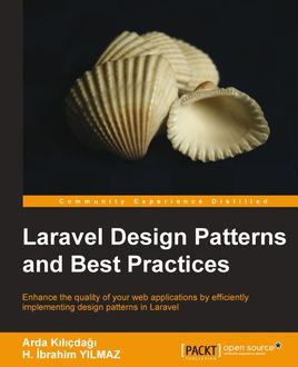 Laravel Design Patterns and Best Practices, Arda Kilicdagi, H. Ibrahim YILMAZ