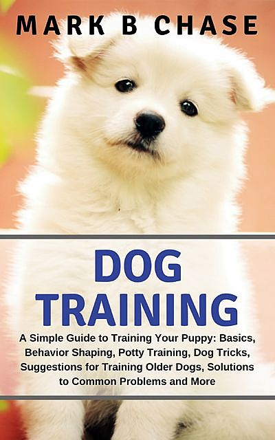 Dog Training, Mark B. Chase