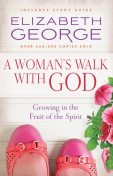 A Woman's Walk with God, Elizabeth George