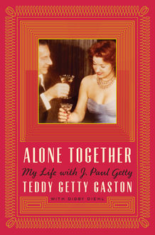 Alone Together, Digby Diehl, Theodora Getty Gaston