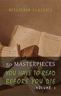 50 Masterpieces You Have To Read Before You Die: Volumes 1 To 3 (Golden Deer Classics), Oscar Wilde, James Joyce, Leo Tolstoy, Charles Dickens, David Herbert Lawrence, Jane Austen, Joseph Conrad, George Eliot, Bram Stoker, Golden Deer Classics