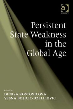 Persistent State Weakness in the Global Age, Denisa Kostovicova