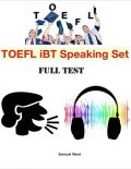 Toefl Ibt Speaking Set – Full Test, Samuel Ward
