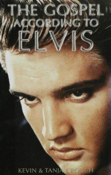 The Gospel According to Elvis, Kevin Crouch, Tanja Crouch