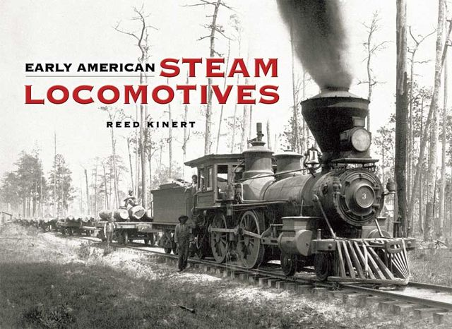 Early American Steam Locomotives, Reed Kinert