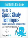 Guide to Speed Stydy Techniques:Including Speed Reading and Memorization, The Team