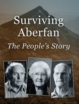 Surviving Aberfan: The People's Story, Sue Elliott, Steve Humphries Steve Humphries