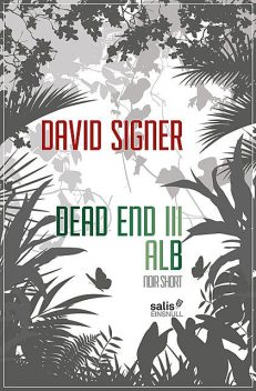 Dead End 3 – Alb, David Signer