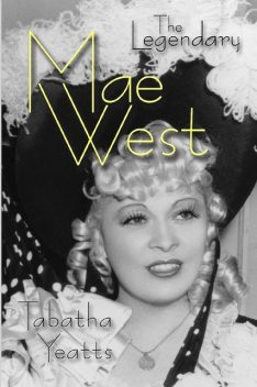 The Legendary Mae West, Tabatha Yeatts
