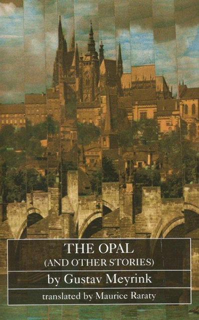 The Opal (and other stories), Gustav Meyrink