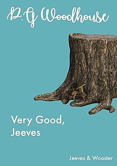 Very Good, Jeeves, P. G. Wodehouse