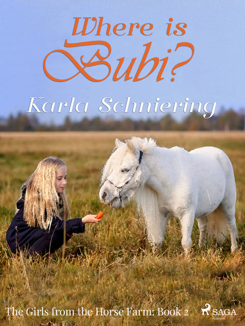 The Girls from the Horse Farm 2 – Where is Bubi, Karla Schniering