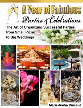 A Year of Fabulous Parties and Celebrations, Marie-Nadia Vincent