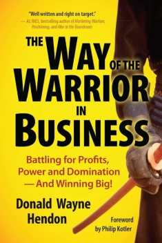 The Way of the Warrior in Business, Donald Hendon