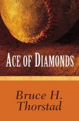 Ace of Diamonds, Bruce Thorstad