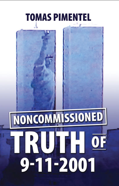 Noncommissioned Truth of 9–11–2001, Tomas Pimentel