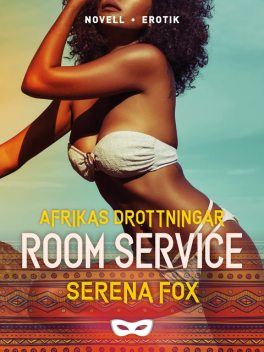 Room service, Serena Fox