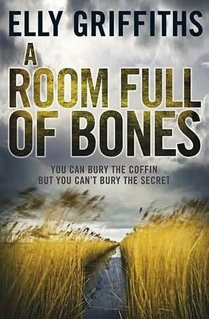 A Room Full Of Bones, Elly Griffiths