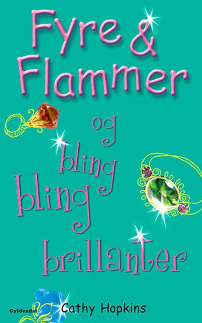 Fyre & Flammer 11 – og bling bling brillanter, Cathy Hopkins